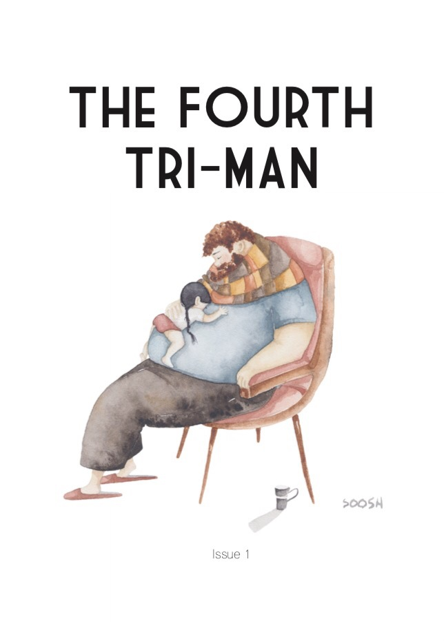 . . . as well as new dad mag, The Fourth Tri-man